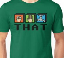 Hit, Smack or Tap That Unisex T-Shirt