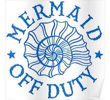 Mermaid Off Duty - blue Poster