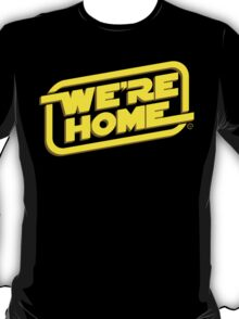 We're Home T-Shirt