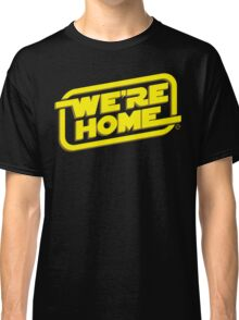 We're Home Classic T-Shirt