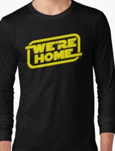 We're Home Long Sleeve T-Shirt