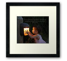 """Everyone has in them something precious..."" Framed Print"
