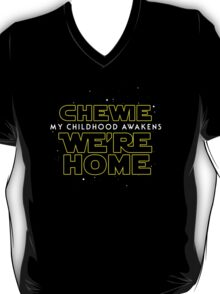 Chewie We're Home V01 (New style) T-Shirt