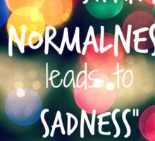 Phil Lester- Normalness leads to sadness Sticker