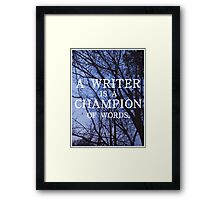 A Writer is a Champion of Words Framed Print