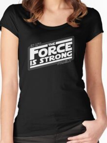 The force is strong in my family... Women's Fitted Scoop T-Shirt