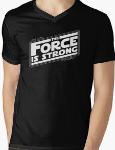 The force is strong in my family... Mens V-Neck T-Shirt