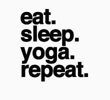 eat.sleep.yoga.repeat. Unisex T-Shirt