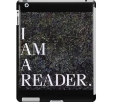 I am a Reader.  iPad Case/Skin
