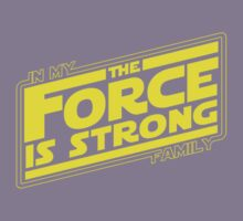 The force is strong in my family... [yellow] Kids Tee