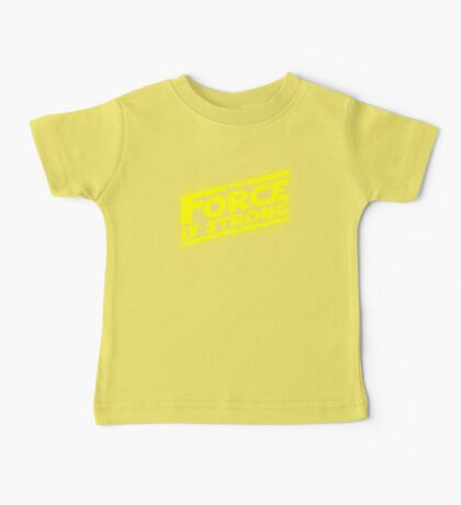 The force is strong in my family... [yellow] Baby Tee