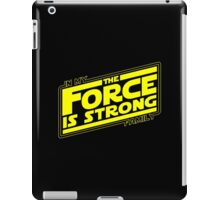 The force is strong in my family... [yellow] iPad Case/Skin