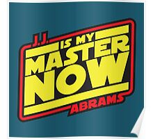 JJ Is My Master Now Poster