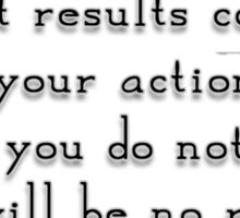 """""""You may never know what results come of your actions, but if you do nothing, there will be no results.""""- Mahatma Gandhi  quote Sticker"""