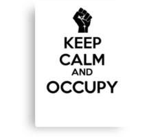 Keep Calm and Occupy Canvas Print