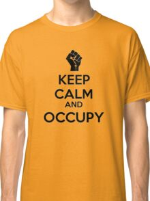 Keep Calm and Occupy Classic T-Shirt