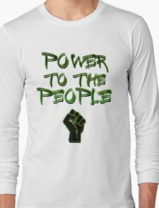 Power to the People! Long Sleeve T-Shirt