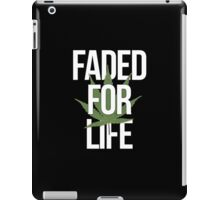 FADED FOR LIFE iPad Case/Skin
