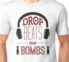 Drop Beats Not Bombs Unisex T-Shirt