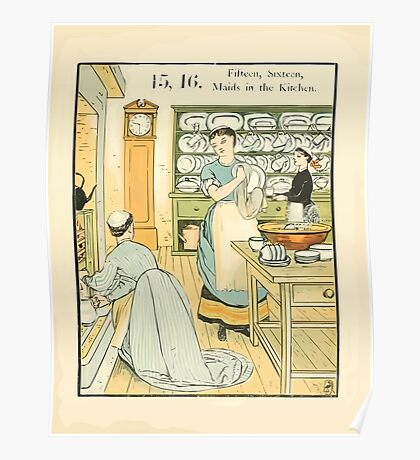 The Buckle My Shoe Picture Book by Walter Crane 1910 25 - Fifteen Sixteen Maids in the Kitchen Poster