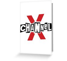 Channel X  Greeting Card