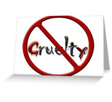 No Cruelty - Special-Tee Greeting Card