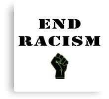End Racism! Canvas Print