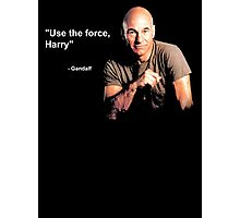 """""""Use the force, Harry"""" - Gandalf Photographic Print"""