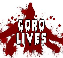 GORO LIVES by luterocleric