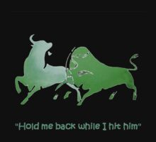 Hold Me Back While I Hit Him - Irish Bull by taiche