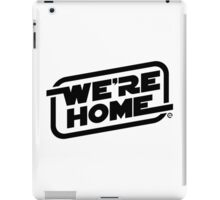 We're Home (Black) iPad Case/Skin
