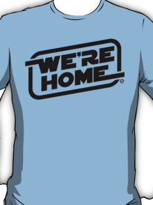 We're Home (Black) T-Shirt