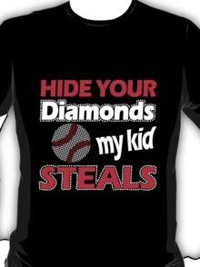 Hide your diamonds my kid steals T-Shirt