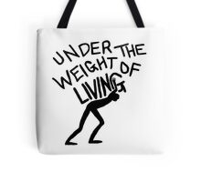 The Weight of Living Tote Bag