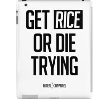 GET RICE OR DIE TRYING by AiReal Apparel iPad Case/Skin