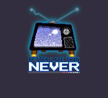 Retro TV - Better Late Than Never Videogames Unisex T-Shirt