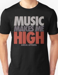 Music Makes Me High by AiReal Apparel T-Shirt