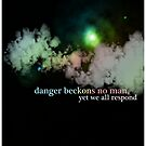 Danger Beckons No Man by Bryan Davidson
