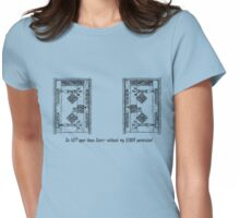 Do NOT open these doors...without my SOBER permission! Womens Fitted T-Shirt