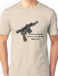 Better than ancient weapons and hokey religions since 1977 Unisex T-Shirt