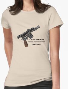 Better than ancient weapons and hokey religions since 1977 Womens Fitted T-Shirt