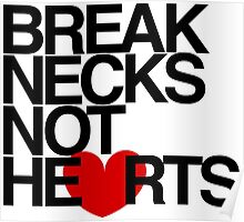 Break Necks Not Hearts by AiReal Apparel Poster