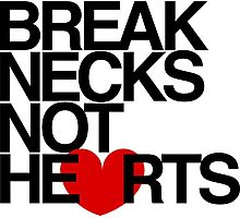 Break Necks Not Hearts by AiReal Apparel Photographic Print