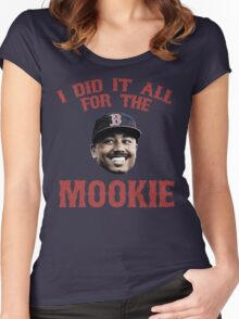 I Did It All For the Mookie - Red Sox Women's Fitted Scoop T-Shirt