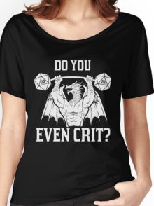 Ancient Swole'd Dragon - Do You Even Crit? Women's Relaxed Fit T-Shirt