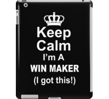 Keep Calm I'm A Win Maker I Got This - Tshirts & Hoodies iPad Case/Skin