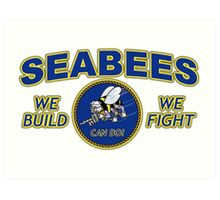 US NAVY SEABEES WE BUILD WE FIGHT CAN DO! Art Print