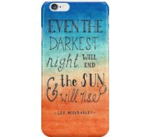 """Even The Darkest Night Will End & The Sun Will Rise"" iPhone Case/Skin"