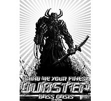Bring Me Your Finest Dubstep Photographic Print