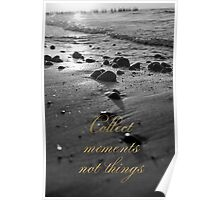 Collect moments not things Poster